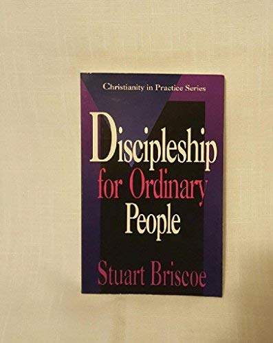 Discipleship for Ordinary People (Christianity in Practice Series) (0877881766) by Stuart Briscoe; D. Stuart Briscoe