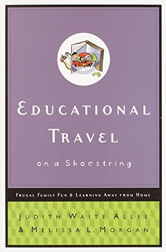 9780877882046: Educational Travel on a Shoestring: Frugal Family Fun and Learning Away from Home