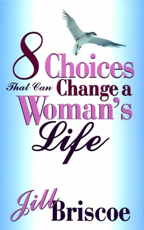 9780877882084: Eight Choices that Can Change a Woman's Life