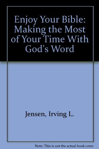 9780877882176: Enjoy Your Bible: Making the Most of Your Time With God's Word