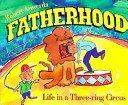 9780877882350: Fatherhood: Life in a Three-Ring Circus (Shaw Greeting Books)