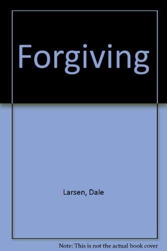 Forgiving (0877882800) by Larsen, Dale; Larsen, Sandy