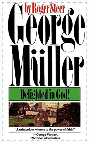 George Mueller: Delighted in God (0877883041) by Steer, Roger