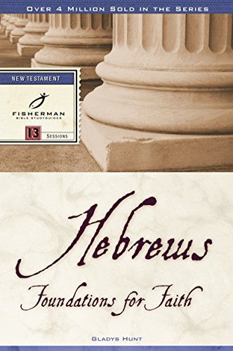 9780877883388: Hebrews: Foundations for Faith (Bible Study Guides)