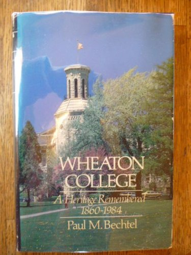 9780877883470: Wheaton College: A heritage remembered, 1860-1984