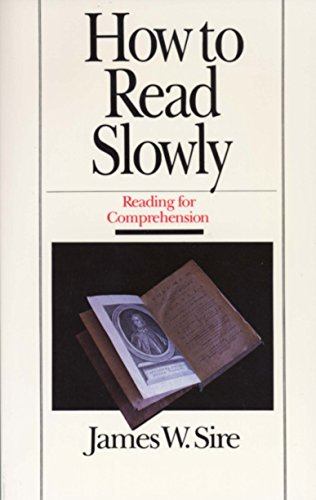 How to Read Slowly (Wheaton Literary Series): James W. Sire