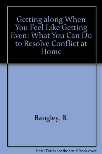 9780877883678: Getting Along When You Feel Like Getting Even: What You Can Do to Resolve Conflict