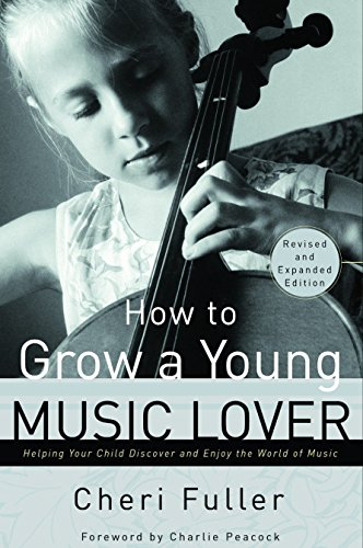 How to Grow a Young Music Lover (9780877883708) by Cheri Fuller