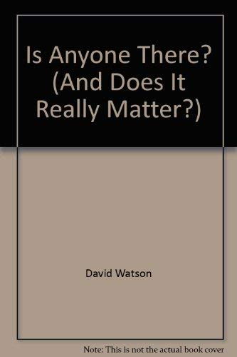 9780877883951: Is Anyone There? (And Does It Really Matter?)