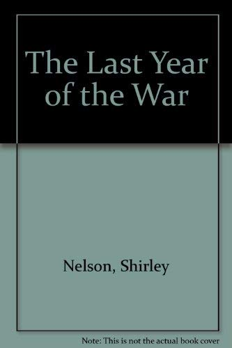 9780877884842: The Last Year of the War (Northcote Books)