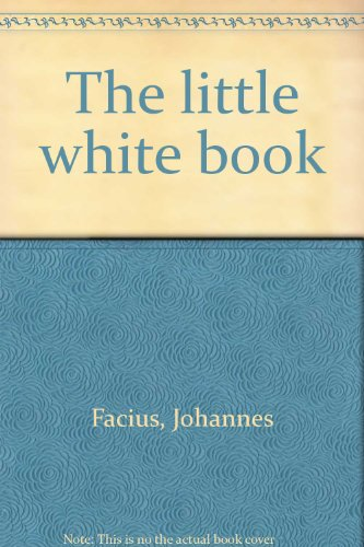 The little white book (9780877885092) by Facius, Johannes