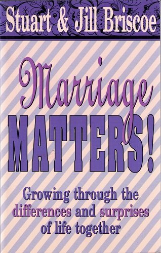 Marriage Matters!: Growing Through the Differences and Surprises of Life Together (087788532X) by Briscoe, Stuart D.; Briscoe, Jill