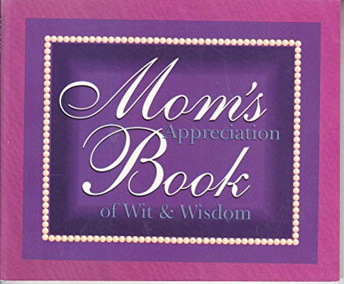 Mom's Appreciation Book of Wit and Wisdom: Annette LaPlaca