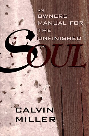 An Owner's Manual for the Unfinished Soul (9780877885542) by Miller, Calvin
