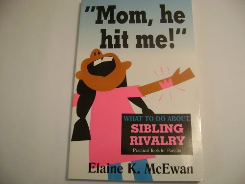 9780877885566: Mom, He Hit Me!: What to Do About Sibling Rivalry (Practical Tools for Parents)