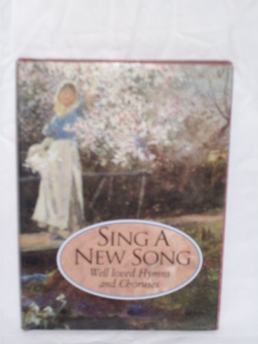Sing a New Song: Well-Loved Hymns and: Shaw Publishers