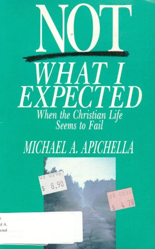 Not What I Expected: When the Christian Life Seems to Fail