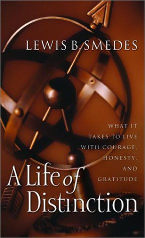A Life of Distinction: What It Takes to Live with Courage, Honesty, and Gratitude (0877886075) by Smedes, Lewis B.