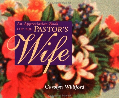 An Appreciation Book for the Pastor's Wife: Williford, Carolyn