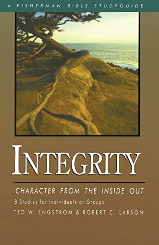 Integrity : Character from the Inside Out: Robert C. Larson;