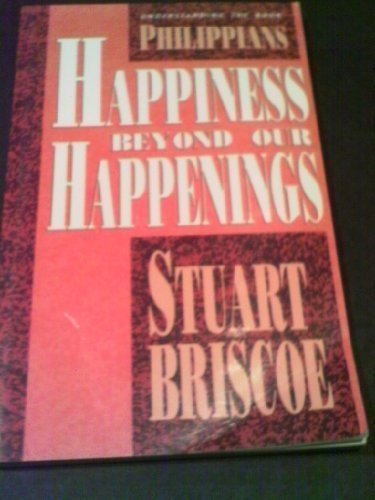 Philippians: Happiness Beyond Our Happenings (Understanding the Book) (0877886369) by Briscoe, Stuart