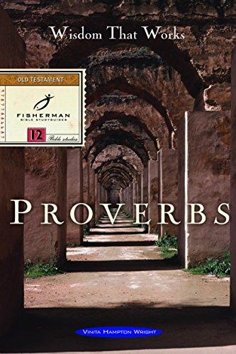Proverbs: Wisdom that Works (A Fisherman Bible Studyguide Series): Wright, Vinita Hampton