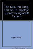 9780877887546: The Sea, the Song, and the Trumpetfish (Shaw Young Adult Fiction)