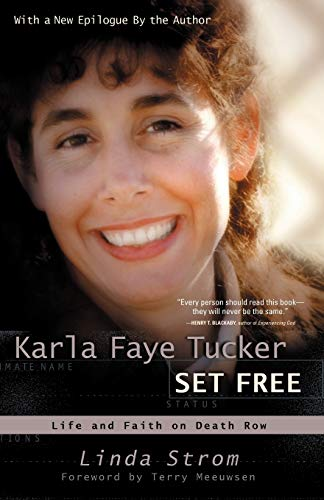 9780877887751: Karla Faye Tucker Set Free: Life and Faith on Death Row