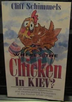 Where's the Chicken in Kiev? (0877889015) by Cliff Schimmels