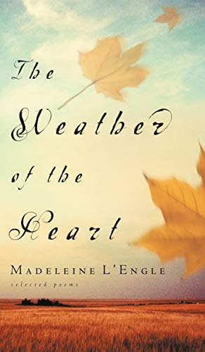 9780877889311: The Weather of the Heart (Wheaton Literary)