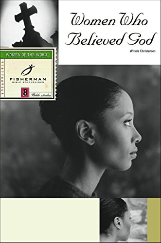 9780877889366: Women Who Believed God (Fisherman Bible Studyguides)