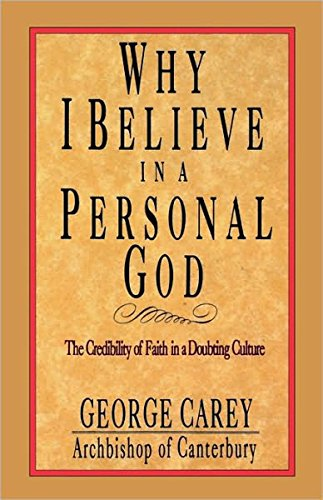 9780877889472: Why I Believe in a Personal God: The Credibility of Faith in a Doubting Culture