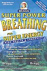 9780877900207: Super Power Breathing: For Super Energy, High Health & Longevity