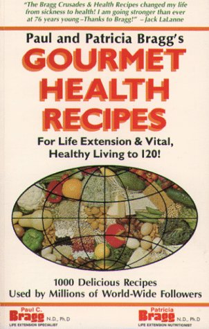 9780877900313: Gourmet Health Recipes: For Life Extension and Vital, Healthy Living to 120!
