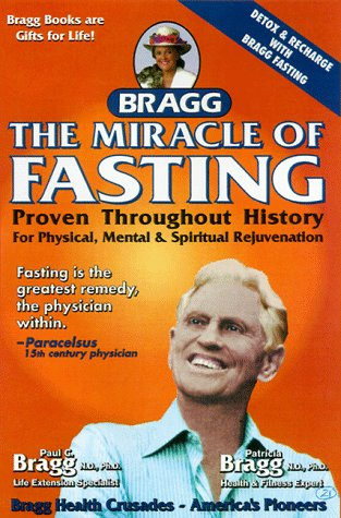 9780877900368: The Miracle of Fasting: Proven Through History for Physical, Mental and Spiritual Rejuvenation