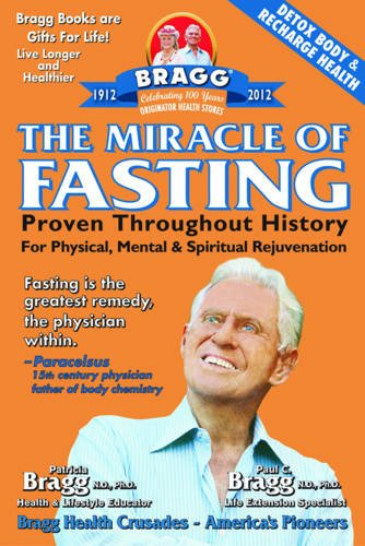 9780877900399: The Miracle Of Fasting: Proven Throughout History For Physical, Mental & Spiritual Rejuvenation