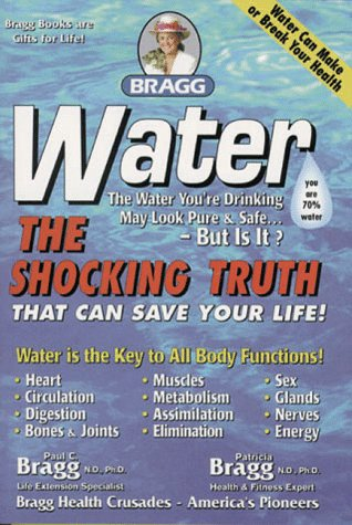 9780877900634: Water: The Shocking Truth That Can Save Your Life