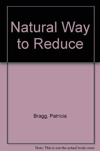 Reduce Nature's Way--For a Long, Healthy, Happy Life (0877900647) by Patricia Bragg