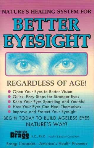 9780877900788: Nature's Healing System for Better Eyesight: Regardless of Age!