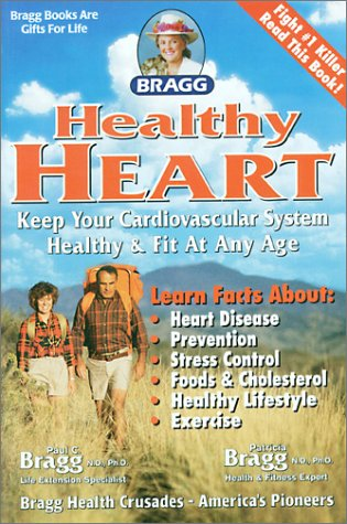 9780877900962: Bragg Healthy Heart, Revised: Keep Your Cardiovascular System Healthy & Fit at Any Age