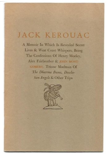 Jack Kerouac: A Memoir In Which Is Revealed Secret Lives & West Coast Whispers, Being The ...