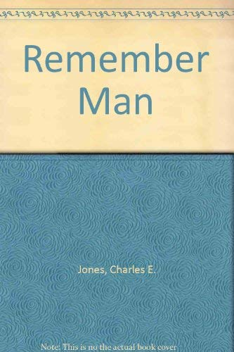 Remember Man: Jones, Charles E.