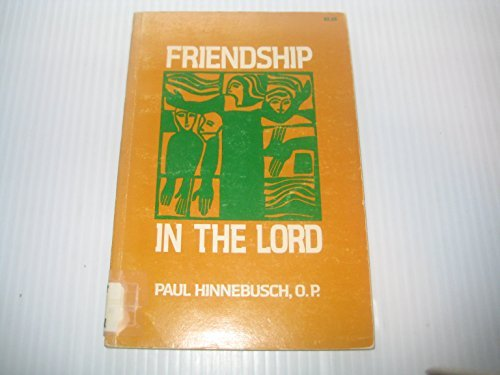 Friendship in the Lord (0877930651) by Hinnebusch, Paul