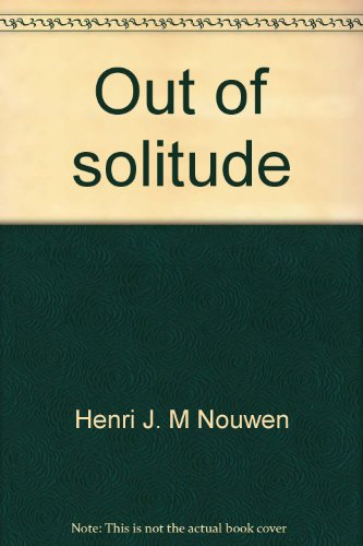 9780877930716: Out of solitude;: Three meditations on the Christian life,
