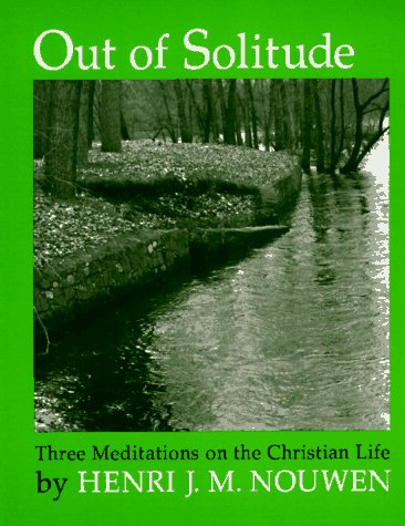 9780877930723: Out of Solitude: Three Meditations on the Christian Life