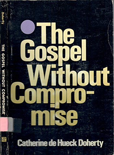9780877931041: The Gospel Without Compromise
