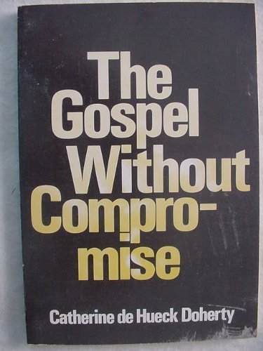 9780877931058: The gospel without compromise