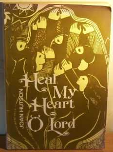 9780877931072: Heal my heart O Lord