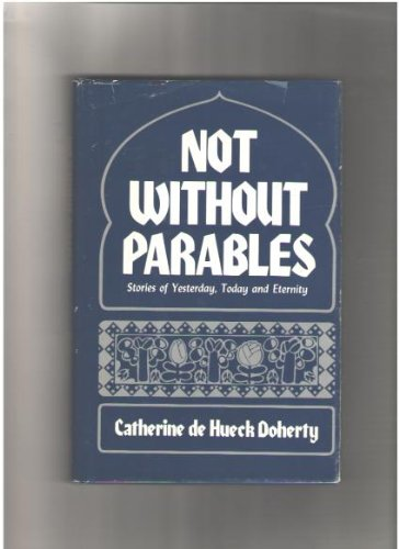 9780877931263: Not without parables: Stories of yesterday, today, and eternity
