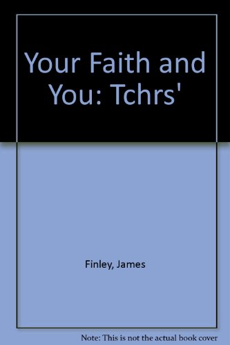 Your Faith and You: Tchrs': Finley, James, Pennock,